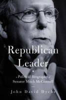Republican Leader: A Political Biography of Senator Mitch McConnell - Dyche, John David