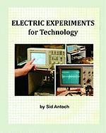 Electric Experiments for Technology - Antoch, Sid