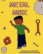 Metal Mike - Richardson, Larry