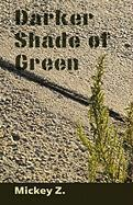 Darker Shade of Green - Z, Mickey