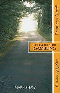 Hope & Help for Gambling - Shaw, Mark