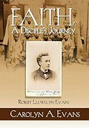 Faith, a Disciple's Journey Faith, a Disciple's Journey - Evans, Carolyn A.