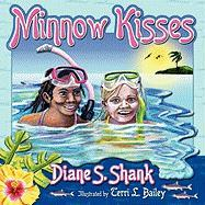 Minnow Kisses - Shank, Diane S.