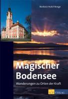 Magischer Bodensee: Wanderungen zu Orten der Kraft