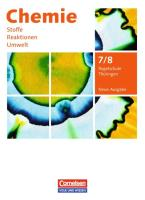 Chemie: Stoffe - Reaktionen - Umwelt (Neue Ausgabe) - Regelschule Thüringen / 7./8. Schuljahr - Schülerbuch