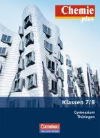 Chemie plus 7./8. Schuljahr. Schülerbuch Gymnasium Thüringen,