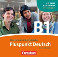Pluspunkt Deutsch - Der Integrationskurs Deutsch als Zweitsprache - Ausgabe 2009 - B1: Teilband 1