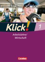 Klick! Arbeitslehre/Wirtschaft - Alle Bundesländer - Band 1