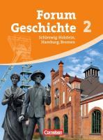 Forum Geschichte - Schleswig-Holstein, Hamburg und Bremen: Band 2 - Von der Frühen Neuzeit bis zum Ersten Weltkrieg: Schülerbuch