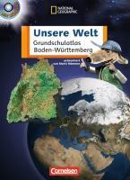 Unsere Welt - Grundschulatlas - Baden-Württemberg: Atlas mit Hör-CD