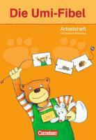 Die Umi-Fibel - Ausgabe 2011: Arbeitsheft - Mit integriertem Druckschriftlehrgang