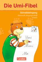 Die Umi-Fibel - Ausgabe 2011: Schreiblehrgang in Lateinischer Ausgangsschrift - Mit Vorkurs