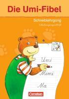Die Umi-Fibel - Ausgabe 2011: Schreiblehrgang in Schulausgangsschrift