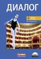 Dialog - Bisherige Ausgabe / 4. Lernjahr - Arbeitsheft mit Lernergrammatik und Audios online (Dialog - Lehrwerk für den Russischunterricht: Bisherige Ausgabe)