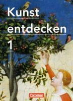 Kunst entdecken - Sekundarstufe I - Band 1: Schülerbuch