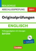 Abschlussprüfung Englisch: Originalprüfungen. Bayern - Realschule 2013. 10. Jahrgangsstufe. Prüfungsaufgaben mit Lösungen, (inkl. CD)