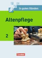 In guten Händen - Altenpflege / Band 2 - Fachbuch - Schülerfassung