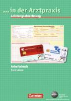... in der Arztpraxis - Bisherige Ausgabe: Leistungsabrechnung Formulare: Arbeitsbuch
