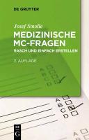 Medizinische MC-Fragen: Ein Praxisleitfaden für Lehrende (De Gruyter Studium)