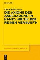"""Die Axiome der Anschauung in Kants """"Kritik der reinen Vernunft"""""""