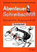 Abenteuer Schreibschrift. Vereinfachte Ausgangsschrift: Arbeitsheft für Rechtshänder Klasse 1/2