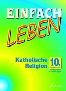 Einfach Leben 10. Jahrgangsstufe. Katholische Religion für Realschulen in Bayern. Schülerband