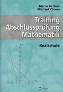 Training Abschlussprüfung Mathematik Realschule: Arbeitsheft