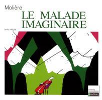 Le malade imaginaire: Französische Lektüre für das 4. Lernjahr, Oberstufe