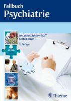 Fallbuch Psychiatrie: 65 Fälle aktiv bearbeiten