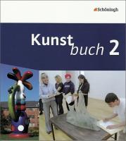 Kunstbuch 2 - 7. / 8. Schuljahr: Die neuen Arbeitsbücher für die Sekundarstufe 1