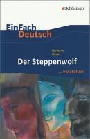 EinFach Deutsch ...verstehen. Interpretationshilfen: EinFach Deutsch ...verstehen: Hermann Hesse: Der Steppenwolf
