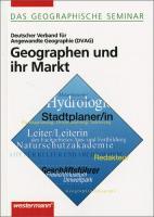 Geographen und ihr Markt (Das Geographische Seminar, Band 28)