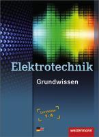 Elektrotechnik Grundwissen: Lernfelder 1-4: Schülerband, 4. Auflage, 2015