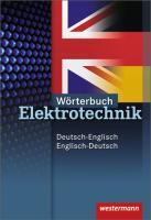 Wörterbuch Elektrotechnik: Deutsch-Englisch / Englisch-Deutsch: 2. Auflage, 2010