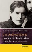 """Lou Andreas-Salomé - """"... wie ich Dich liebe, Rätselleben"""": Eine Biographie (Reclam Taschenbuch)"""