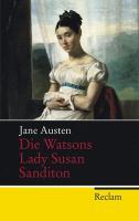 Die Watsons / Lady Susan / Sanditon: Die unvollendeten Romane