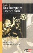 Das Trompeter-Taschenbuch: Wissenswertes rund um die Trompete (Serie Musik)