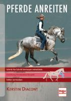 Pferde anreiten: Schritt für Schritt Vertrauen entwickeln - Fehler vermeiden