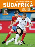 Südafrika 2010: Das Buch zur Fußball-WM