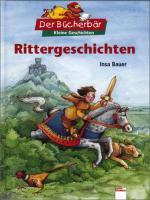 Rittergeschichten. Der Bücherbär: Kleine Geschichten