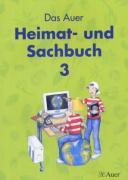 Das Auer Heimat- und Sachbuch: Schulbuch für das 3. Schuljahr