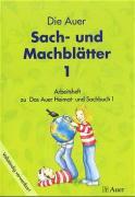 Das Auer Heimat- und Sachbuch. Die Auer Sach- und Machblätter - 1. Schuljahr. Ausgabe Bayern