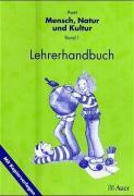 Auer Mensch, Natur und Kultur, Bd 1: Lehrerhandbuch - 1./2. Jahrgangsstufe