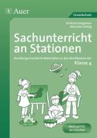 Sachunterricht an Stationen 4: Handlungsorientierte Materialien zu den Kernthemen der Klasse 4 (Stationentraining GS)