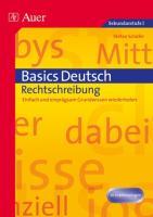 Basics Deutsch: Rechtschreibung: Einfach und einprägsam Grundwissen wiederholen (5. bis 10. Klasse)
