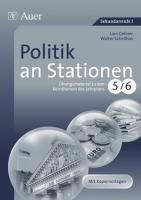 Politik an Stationen 5-6: Übungsmaterial zu den Kernthemen des Lehrplans, Klasse 5-6 (Stationentraining SEK)