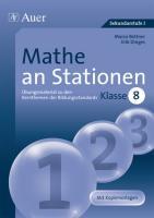 Mathe an Stationen 8: Übungsmaterial zu den Kernthemen der Bildungsstandards, Klasse 8 (Stationentraining Sek. Mathematik)