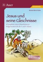 Jesus und seine Gleichnisse: 10 komplette Unterrichtseinheiten im Religionsunterricht der Grundschule 3./4. Klasse