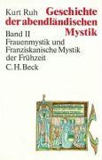 Geschichte der abendländischen Mystik 2: Frauenmystik und Franziskanische Mystik der Frühzeit