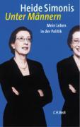 Unter Männern: Mein Leben in der Politik